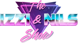 The Izzi & Nils Show
