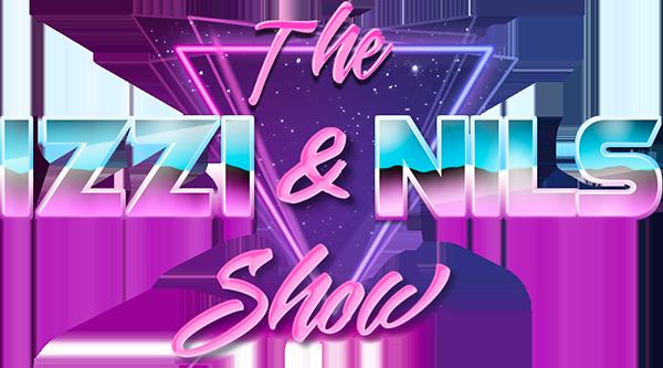 The Izzi & Nils Show